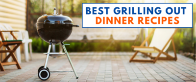Best Grilling Out Dinner Recipes